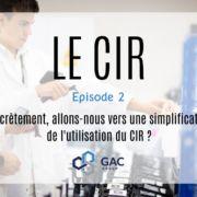 CIR #2 : La simplification de l'utilisation du CIR